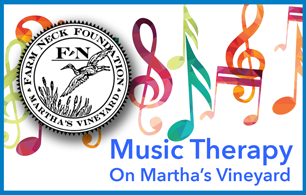Farm Neck Foundation Supports Vineyard Music Therapy Program